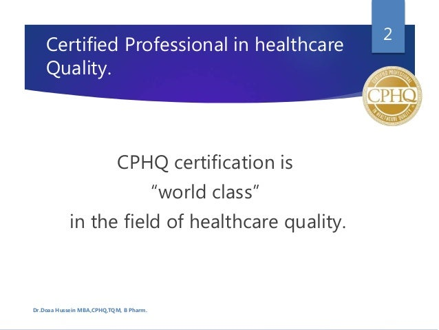 Certified Professional in Healthcare quality \