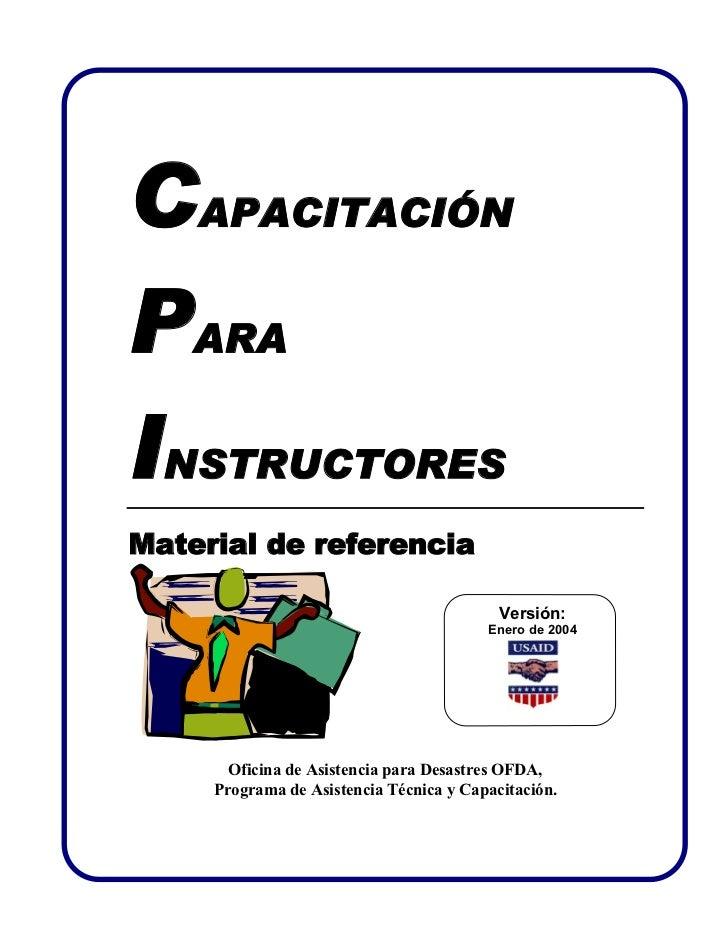 CAPACITACIÓNPARAINSTRUCTORESMaterial de referencia                                           Versión:                     ...