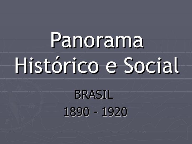 Panorama Histórico e Social BRASIL  1890 - 1920
