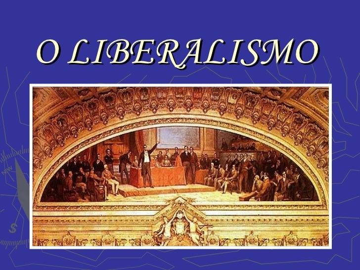 O LIBERALISMO