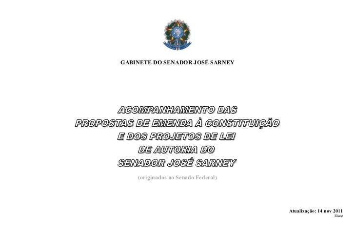 GABINETE DO SENADOR JOSÉ SARNEY    (originados no Senado Federal)                                     Atualização: 14 nov ...