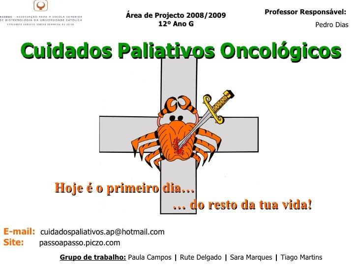 Área de Projecto 2008/2009 12º Ano G Hoje é o primeiro dia… …  do resto da tua vida! Professor Responsável:  Pedro Dias E-...