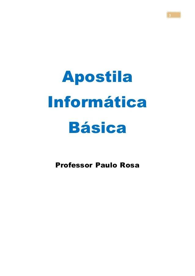 3 ApostilaInformática   BásicaProfessor Paulo Rosa