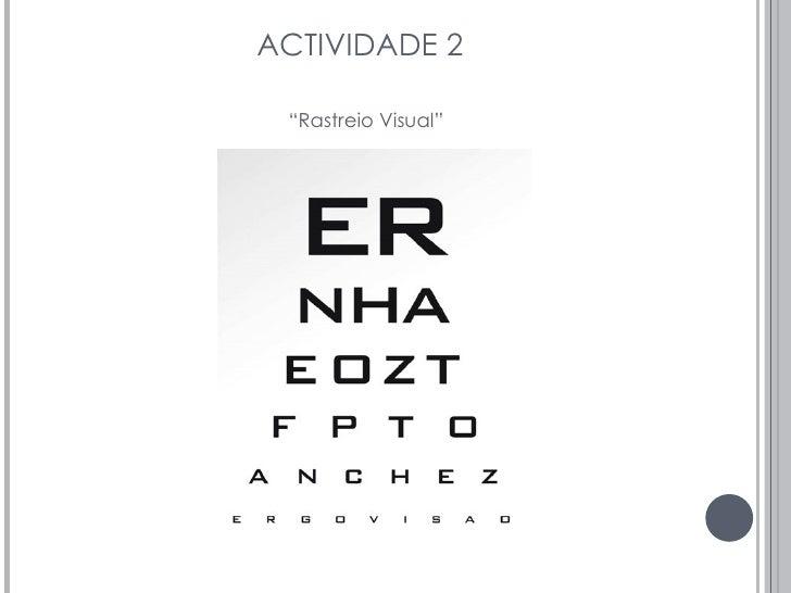 "ACTIVIDADE 2 <ul><li>"" Rastreio Visual"" </li></ul>"