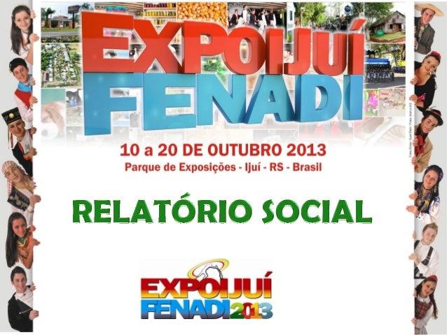 23ª Exposição-Feira Comercial e Industrial de Ijuí - EXPOIJUÍ 27ª Festa Nacional das Culturas Diversificadas - FENADI 3ª E...