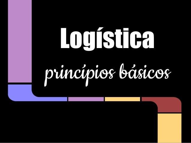 Logística princípios básicos