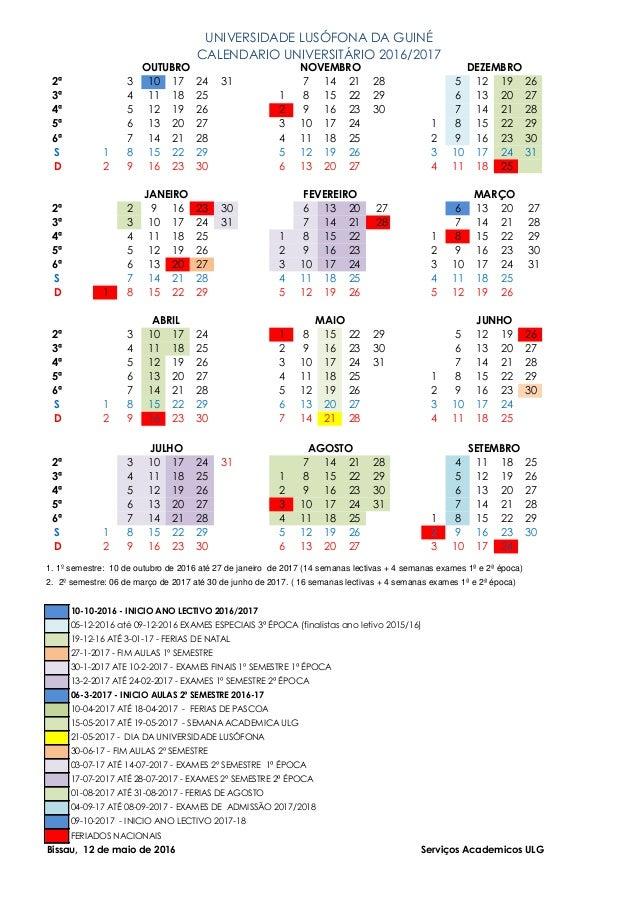UNIVERSIDADE LUSÓFONA DA GUINÉ CALENDARIO UNIVERSITÁRIO 2016/2017 2ª 3 10 17 24 31 7 14 21 28 5 12 19 26 3ª 4 11 18 25 1 8...