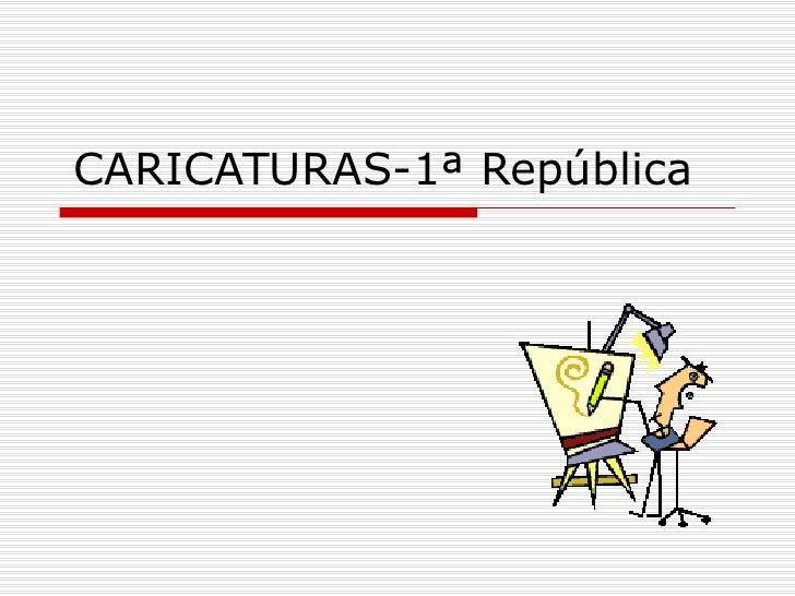 CARICATURAS-1ª República