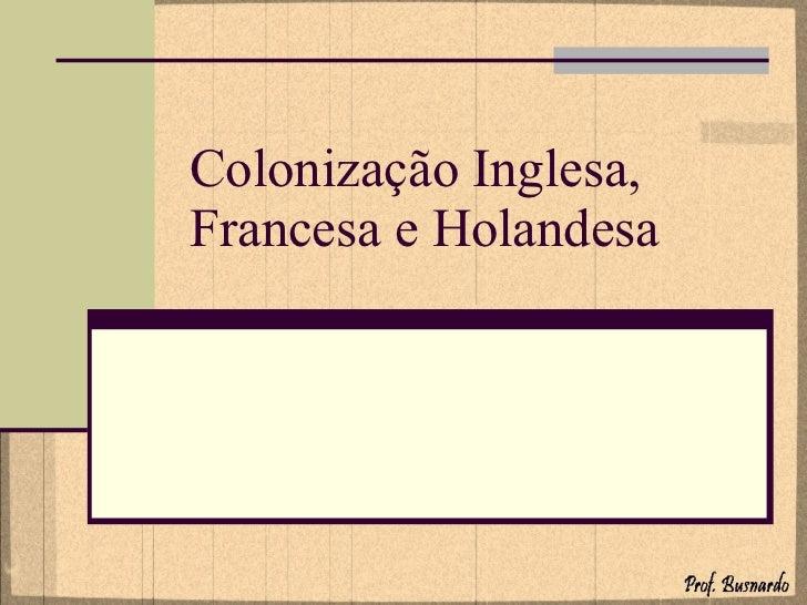Cópia de colonização inglesa, francesa e holandesa