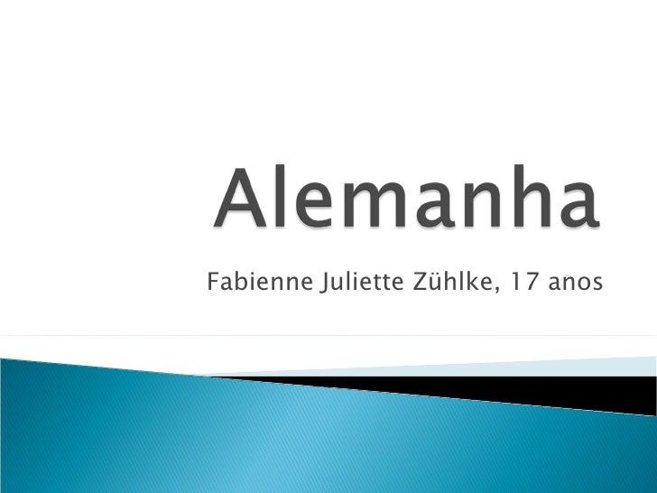 Fabienne Juliette Zühlke, 17 anos