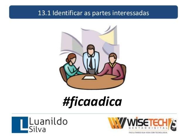 13.1 Identificar as partes interessadas #ficaadica