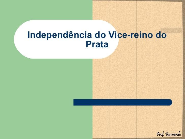 Cópia de independência do vice reino do prata e vice-reino  de granada