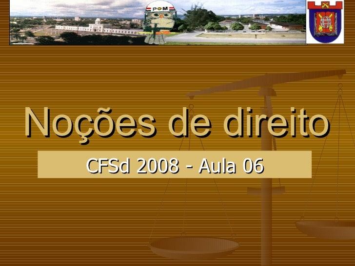 Noções de direito CFSd 2008 - Aula 06