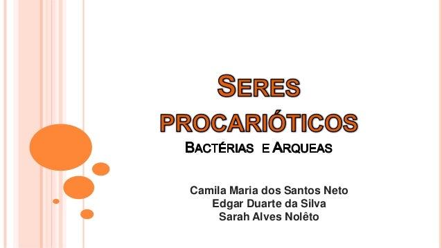 Camila Maria dos Santos Neto   Edgar Duarte da Silva     Sarah Alves Nolêto