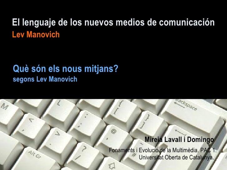 El lenguaje de los nuevos medios de comunicaciónLev ManovichQuè són els nous mitjans?segons Lev Manovich                  ...