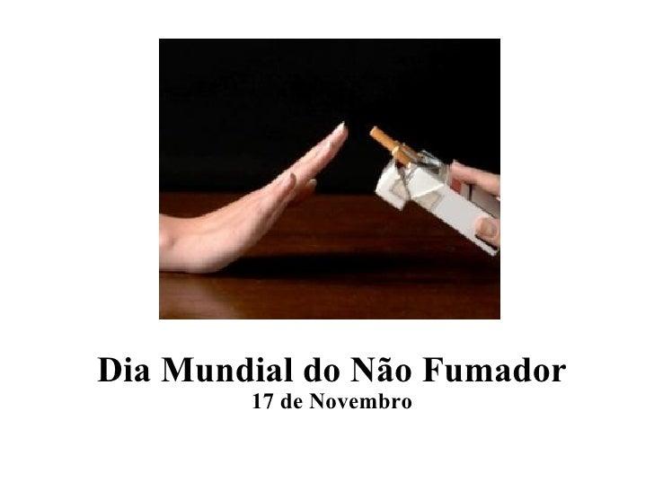 Dia Mundial do Não Fumador 17 de Novembro