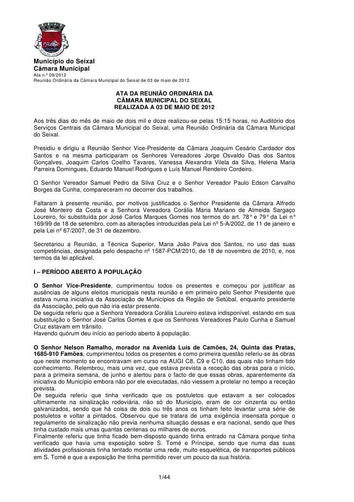 Município do SeixalCâmara MunicipalAta n.º 09/2012Reunião Ordinária da Câmara Municipal do Seixal de 03 de maio de 2012   ...