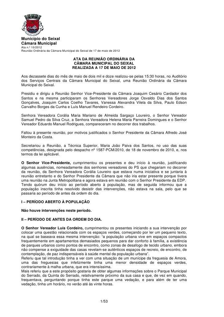 Município do SeixalCâmara MunicipalAta n.º 10/2012Reunião Ordinária da Câmara Municipal do Seixal de 17 de maio de 2012   ...