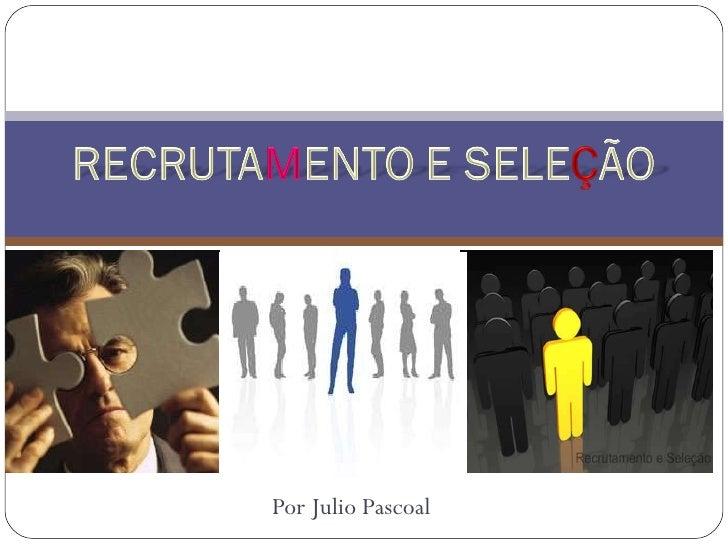 Por Julio Pascoal
