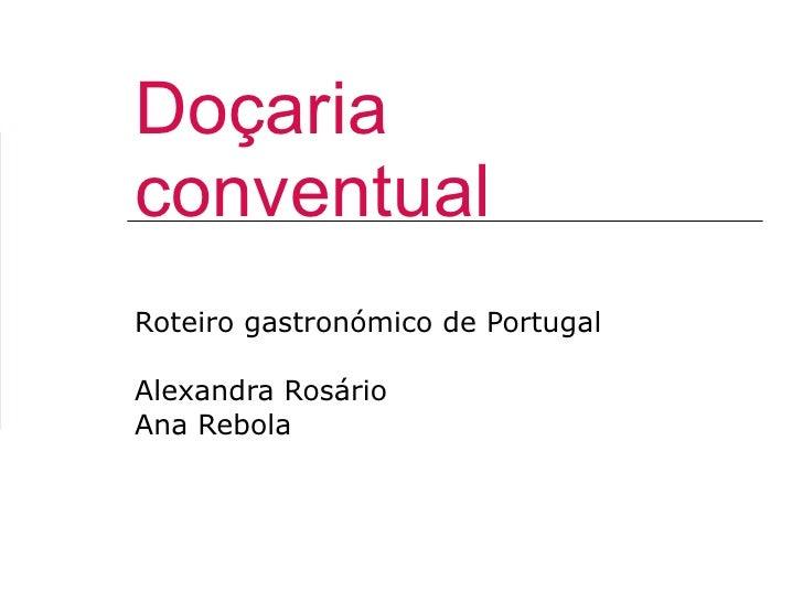 Doçaria conventual Roteiro gastronómico de Portugal Alexandra Rosário Ana Rebola