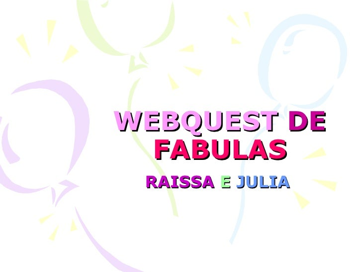 WEBQUEST   DE   FABULAS RAISSA   E  JULIA
