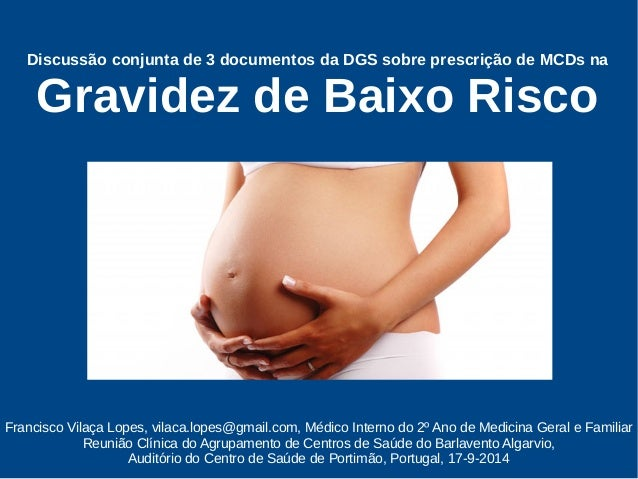 Discussão conjunta de 3 documentos da DGS sobre prescrição de MCDs na  Gravidez de Baixo Risco  Francisco Vilaça Lopes, vi...