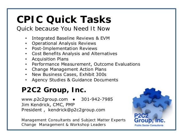 CPIC Quick TasksQuick because You Need It Now  •   Integrated Baseline Reviews & EVM  •   Operational Analysis Reviews  • ...