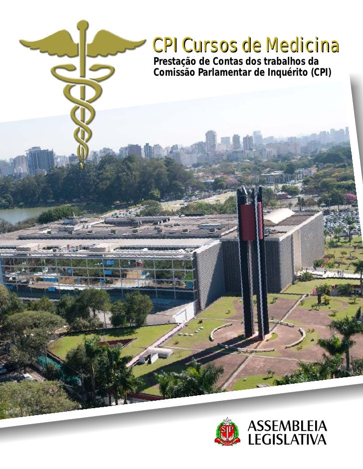 CPI Cursos de Medicina Prestação de Contas dos trabalhos da Comissão Parlamentar de Inquérito (CPI)