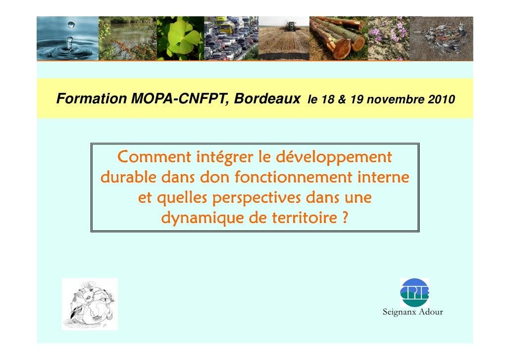 Formation MOPA-CNFPT, Bordeaux le 18 & 19 novembre 2010        Comment intégrer le développement      durable dans don fon...