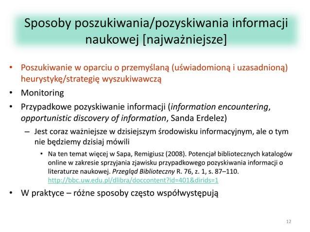Sposoby poszukiwania/pozyskiwania informacji naukowej [najważniejsze] • Poszukiwanie w oparciu o przemyślaną (uświadomioną...