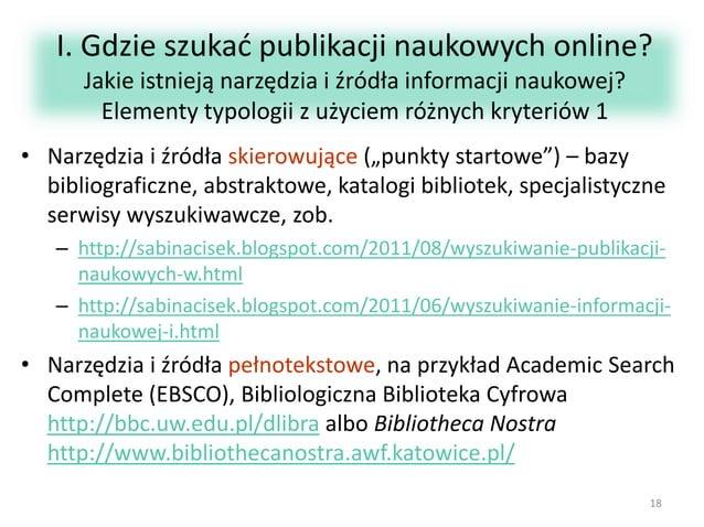 I. Gdzie szukać publikacji naukowych online? Jakie istnieją narzędzia i źródła informacji naukowej? Elementy typologii z u...