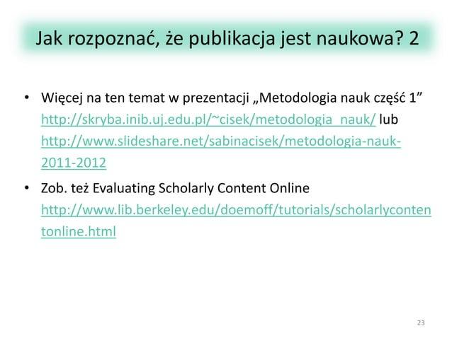 """Jak rozpoznać, że publikacja jest naukowa? 2 • Więcej na ten temat w prezentacji """"Metodologia nauk część 1"""" http://skryba...."""