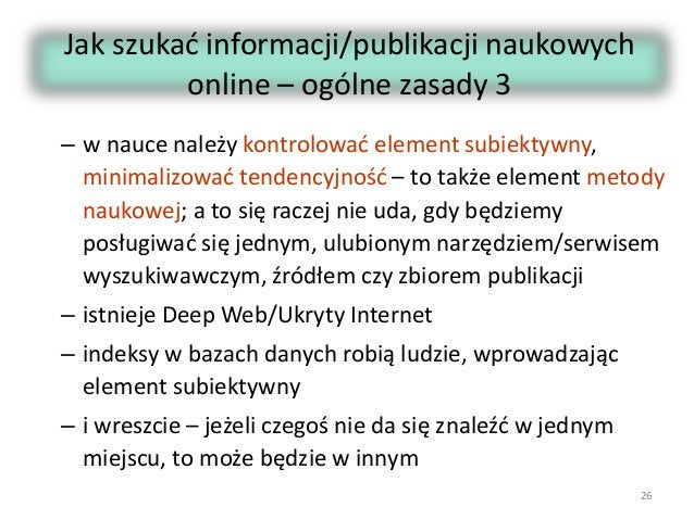 Jak szukać informacji/publikacji naukowych online – ogólne zasady 3 – w nauce należy kontrolować element subiektywny, mini...