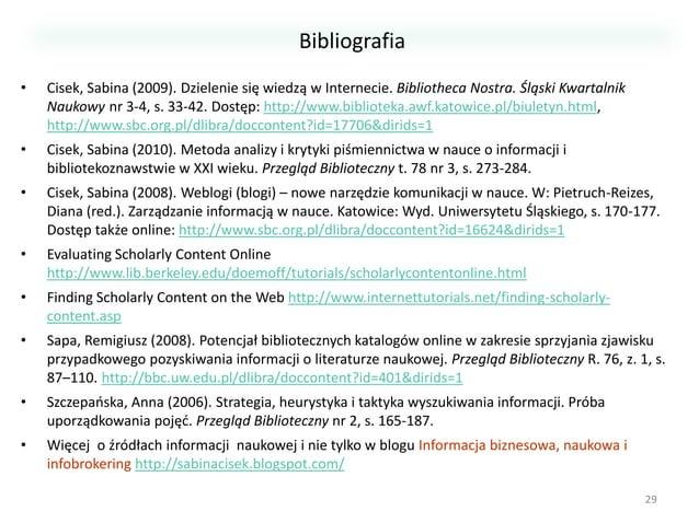 Bibliografia •  Cisek, Sabina (2009). Dzielenie się wiedzą w Internecie. Bibliotheca Nostra. Śląski Kwartalnik Naukowy nr ...