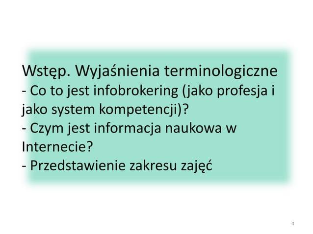 Wstęp. Wyjaśnienia terminologiczne - Co to jest infobrokering (jako profesja i jako system kompetencji)? - Czym jest infor...