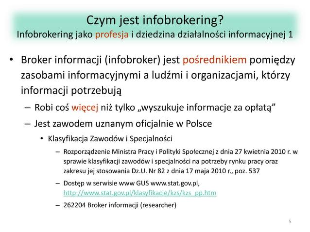 Czym jest infobrokering? Infobrokering jako profesja i dziedzina działalności informacyjnej 1  • Broker informacji (infobr...