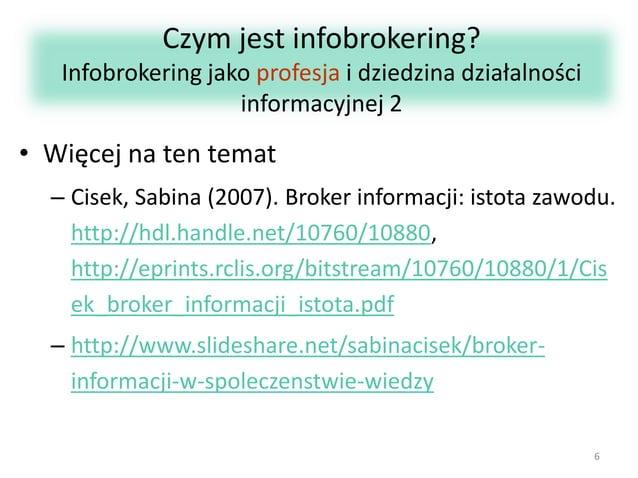 Czym jest infobrokering? Infobrokering jako profesja i dziedzina działalności informacyjnej 2  • Więcej na ten temat – Cis...