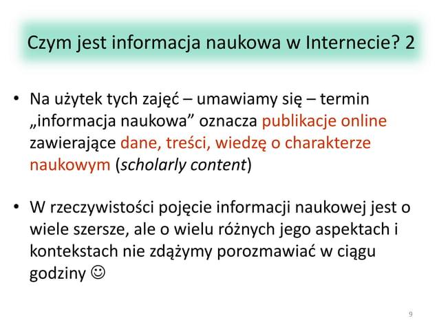 """Czym jest informacja naukowa w Internecie? 2 • Na użytek tych zajęć – umawiamy się – termin """"informacja naukowa"""" oznacza p..."""