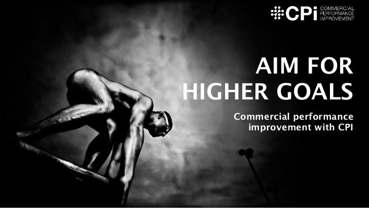 AIM FORHIGHER GOALS   Commercial performance     improvement with CPI
