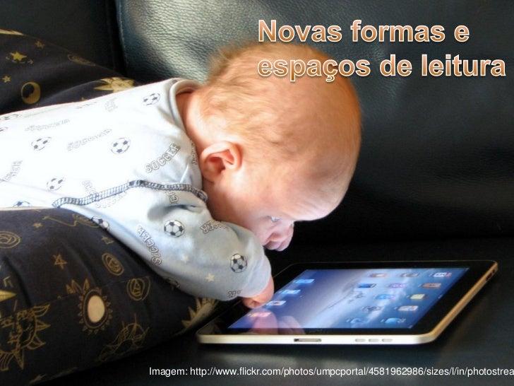 Imagem: http://www.flickr.com/photos/umpcportal/4581962986/sizes/l/in/photostrea