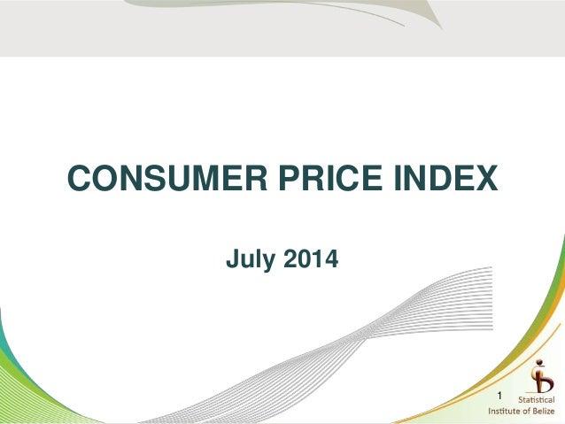 CONSUMER PRICE INDEX July 2014 1
