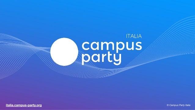 Campus Party è un sistema che combina grandi eventi tecnologici e una community mondiale di innovatori, con l'obiettivo di...