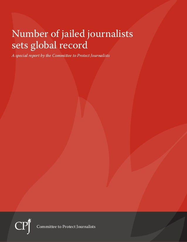 Number of jailed journalistssets global recordA special report by the Committee to Protect Journalists              Commit...