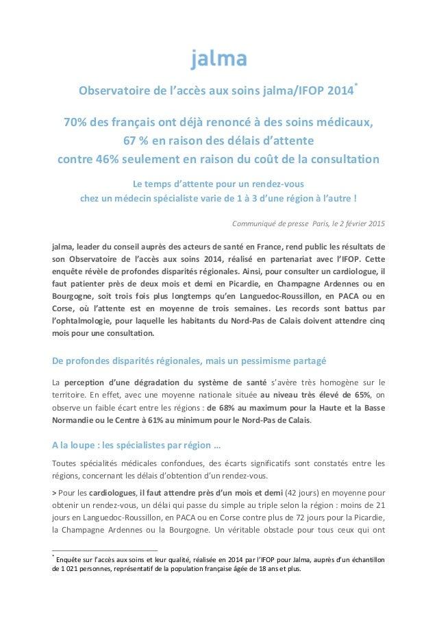 Observatoiredel'accèsauxsoinsjalma/IFOP2014*   70%desfrançaisontdéjàrenoncéàdessoinsmédicaux, 67%en...