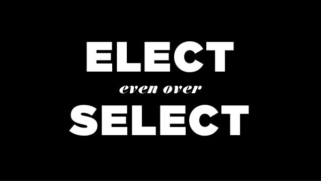 ELECT SELECT even over