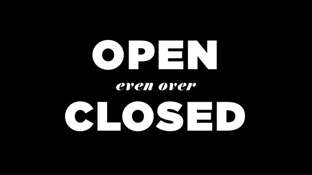 OPEN CLOSED even over