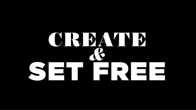 CREATE SET FREE &