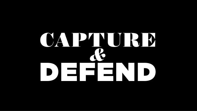 CAPTURE DEFEND &
