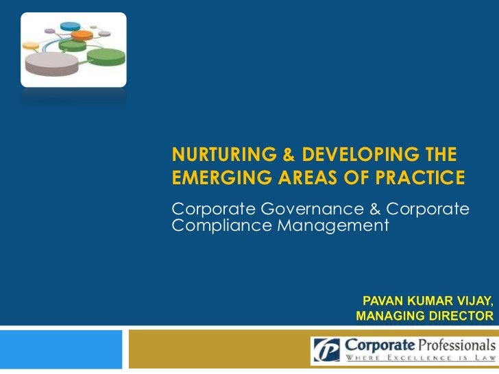 NURTURING & DEVELOPING THEEMERGING AREAS OF PRACTICECorporate Governance & CorporateCompliance Management