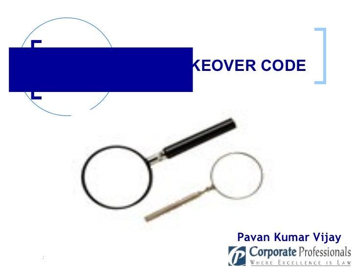 : DEMYSTIFYING TAKEOVER CODE   Pavan Kumar Vijay